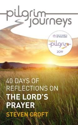 Pilgrim Journeys: The Lord's Prayer (Paperback)
