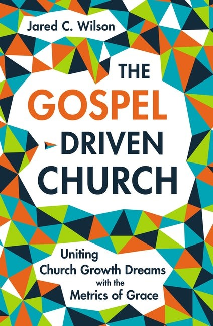 The Gospel-Driven Church (Hard Cover)