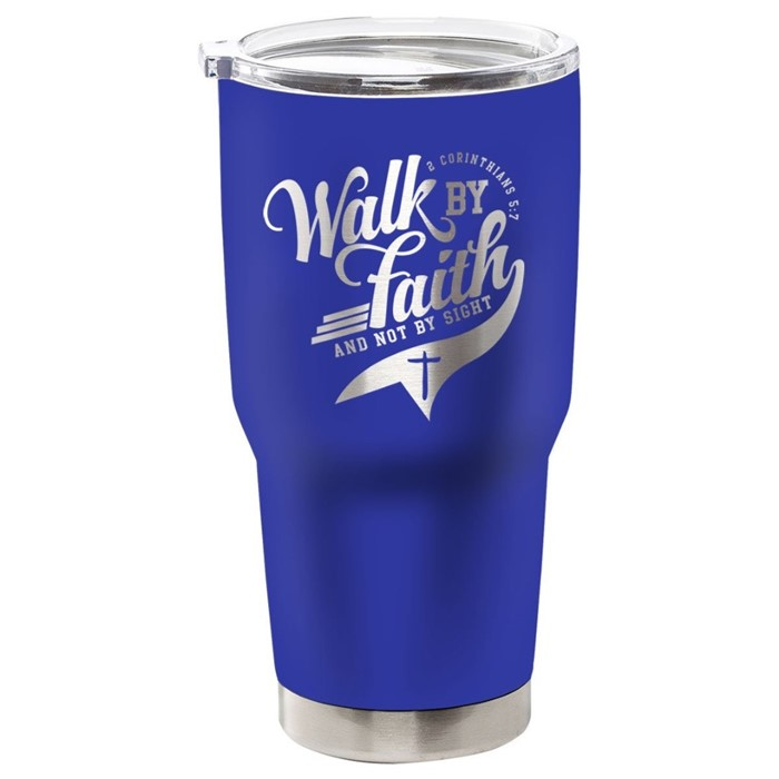 Walk By Faith Stainless Steel Tumbler