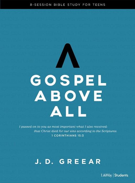 Gospel Above All Teen Bible Study Book (Paperback)