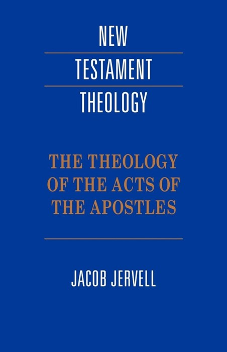 The Theology Of The Acts Of The Apostles (Paperback)