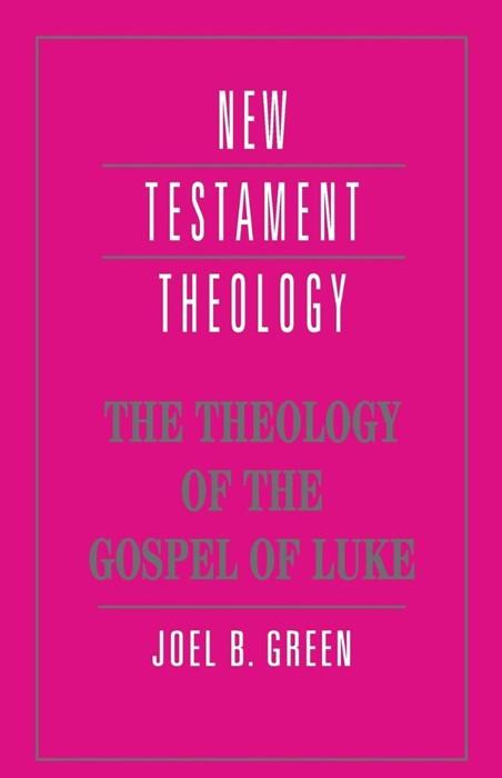 The Theology Of The Gospel Of Luke (Paperback)
