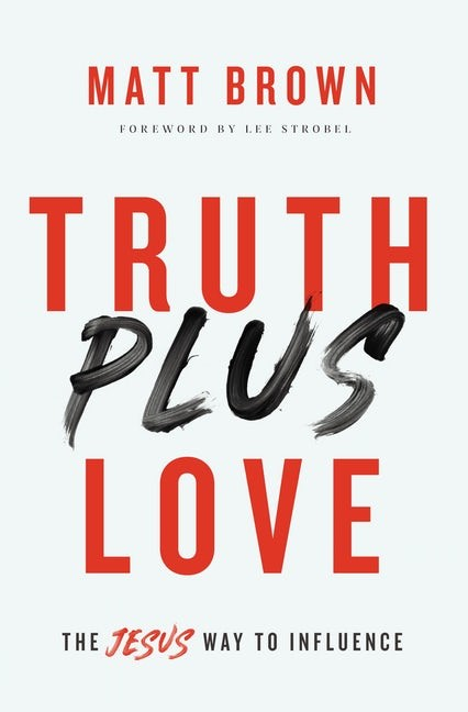 Truth Plus Love (Paperback)