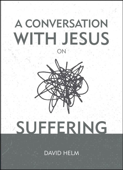 Conversation With Jesus On Suffering, A (Hard Cover)