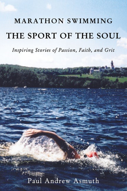 Marathon Swimming The Sport Of The Soul (Paperback)