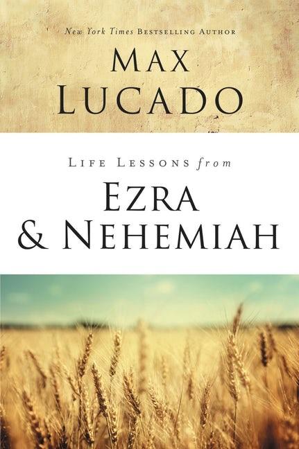 Life Lessons Fom Ezra And Nehemiah (Paperback)