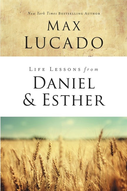 Life Lessons From Daniel And Esther (Paperback)