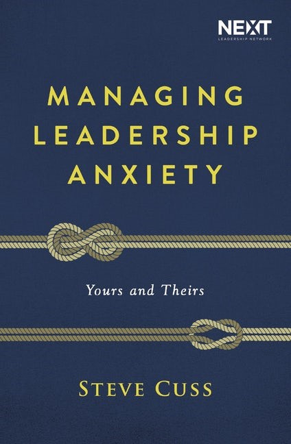 Managing Leadership Anxiety (Paperback)
