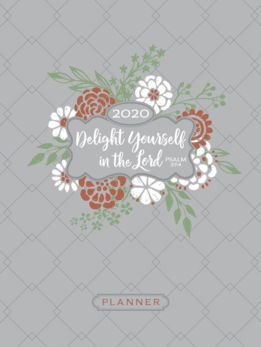 2020 16 Month Weekly Planner, Delight Yourself In The Lord (Imitation Leather)