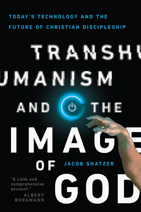Transhumanism And The Image Of God (Paperback)