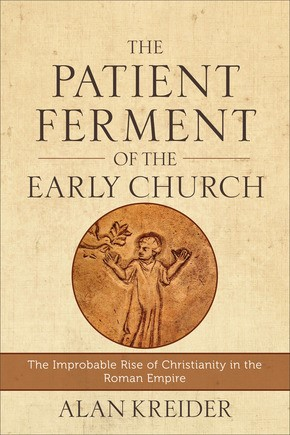 The Patient Ferment of the Early Church (Paperback)