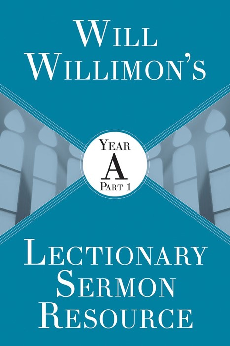 Will Willimon's : Year A Part 1