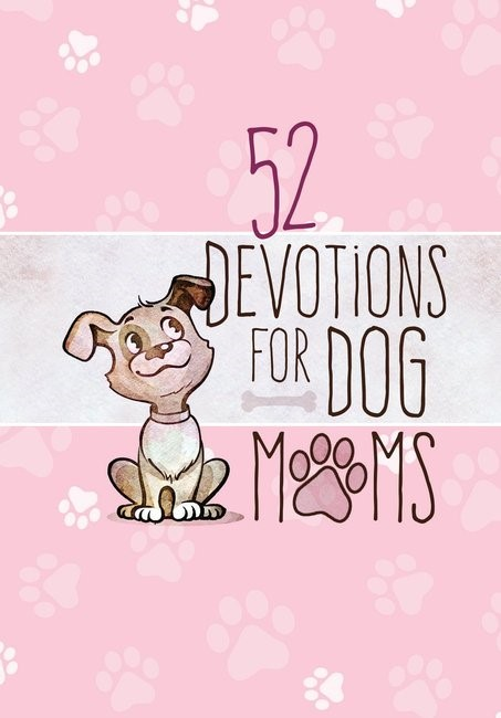 52 Devotions for Dog Moms (Hard Cover)