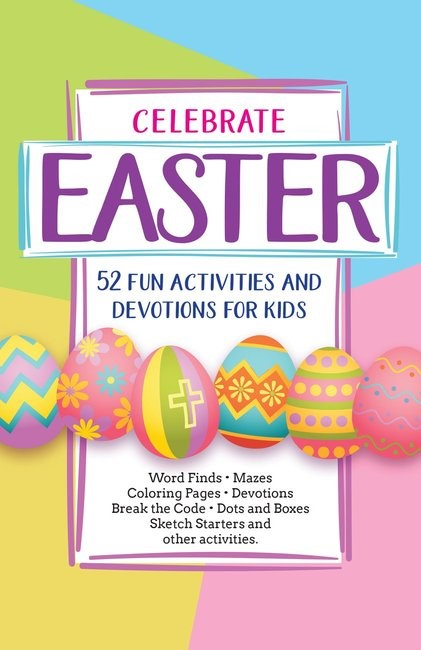 Celebrate Easter! 52 Fun Activities & Devotions for Kids