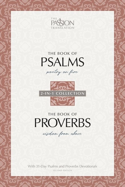 Passion Translation: Psalms & Proverbs (2nd Edition) (Paperback)