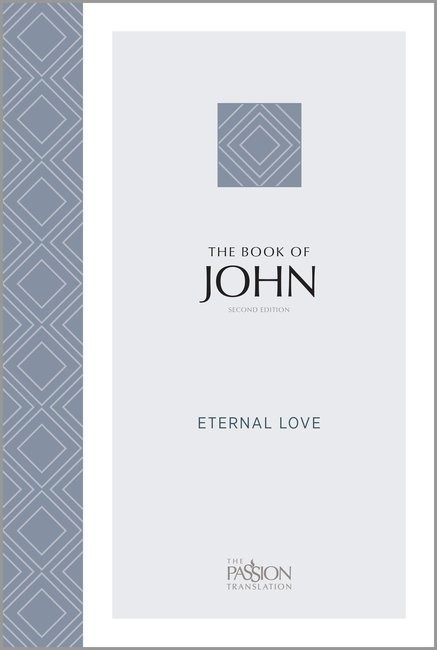 Passion Translation: John (2nd Edition)