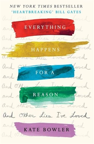 Everything Happens for a Reason and Other Lies I've Believed (Paperback)