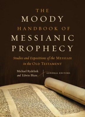 The Moody Handbook of Messianic Prophecy (Hard Cover)