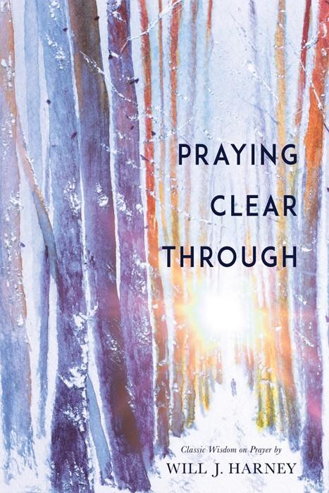 Praying Clear Through (Paperback)