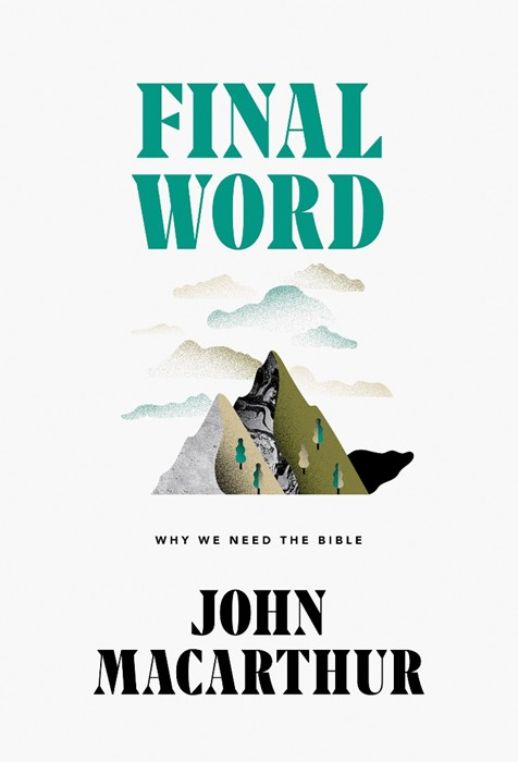 Final Word: Why We Need the Bible (Hard Cover)