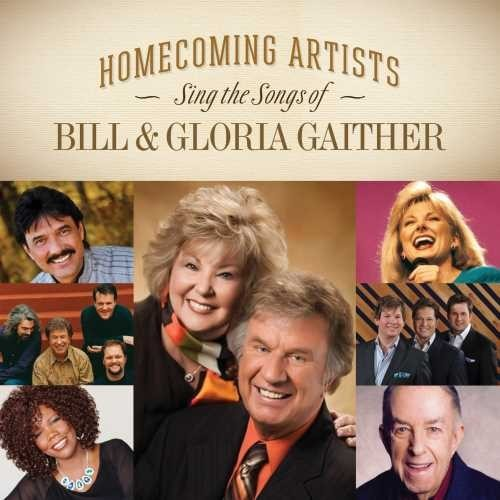 Homecoming Artists Sing the Songs of Bill & Gloria Gaither (CD-Audio)