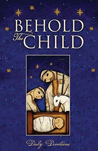 Behold the Child Daily Devotions (Paperback)