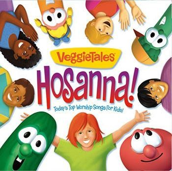 Veggietales Today's Top Worship Songs for Kids: Hosanna! (CD-Audio)