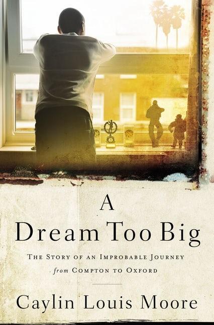 Dream Too Big, A (Hard Cover)