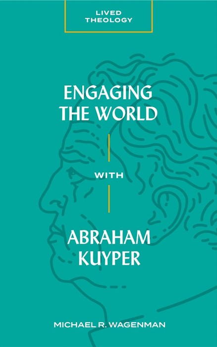 Engaging the World with Abraham Kuyper (Paperback)