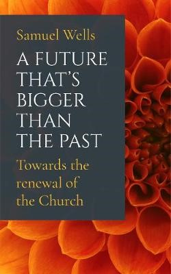 Future That's Bigger Than the Past, A (Paperback)