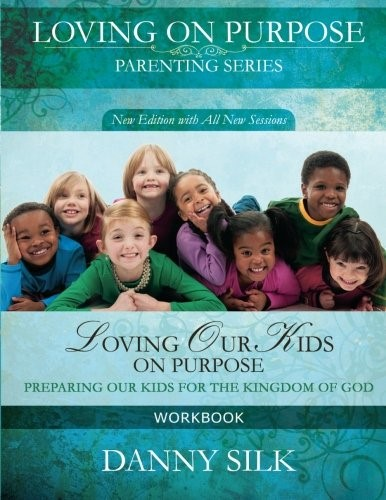 Loving Our Kids on Purpose Workbook (Paperback)