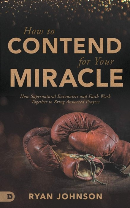 How to Contend for Your Miracle (Paperback)