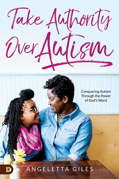 Take Authority Over Autism (Paperback)
