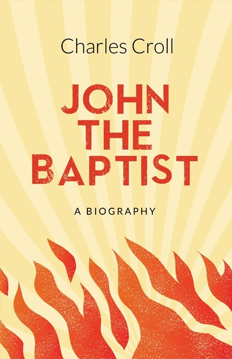 John the Baptist: A Biography (Paperback)