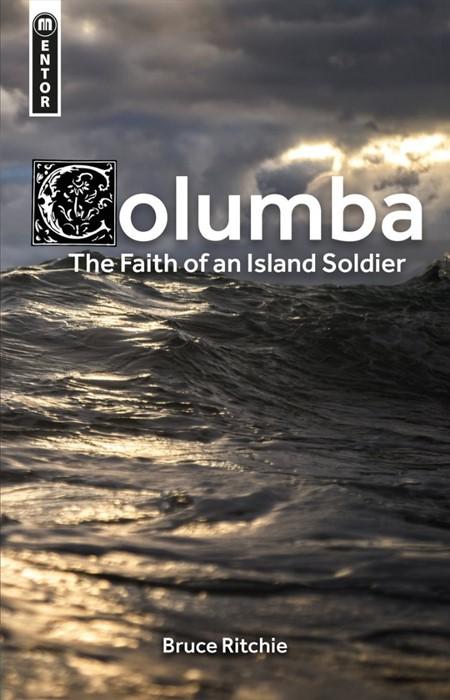 Columba: the Faith of an Island Soldier (Hard Cover)