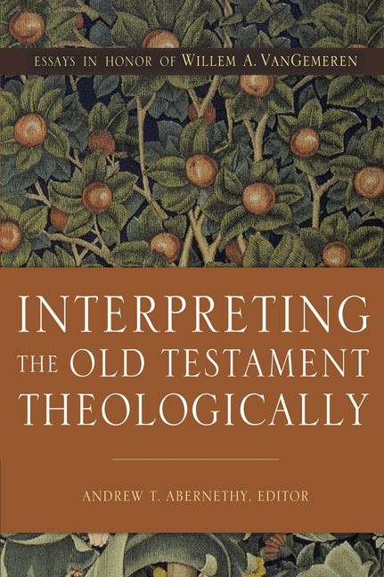 Interpreting the Old Testament Theologically (Hard Cover)
