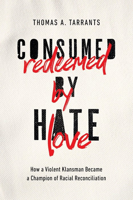Consumed by Hate, Redeemed by Love (Hard Cover)