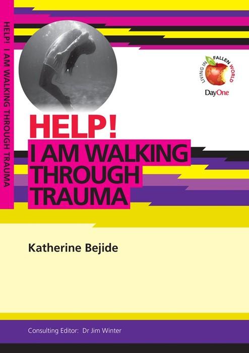 Help! I Am Walking Through Trauma (Paperback)
