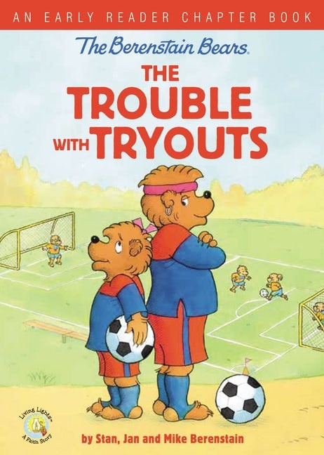 Berenstain Bears: The Trouble with Tryouts (Hard Cover)