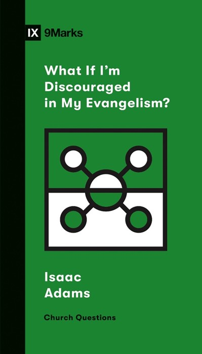 What if I'm Discouraged in My Evangelism? (Paperback)