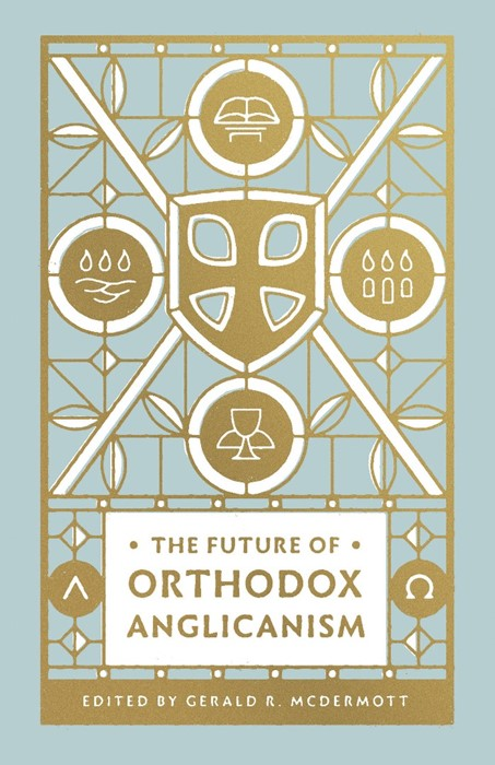 The Future of Orthodox Anglicanism (Paperback)