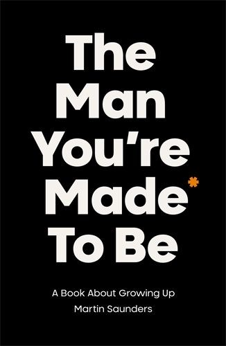 The Man You're Made to Be (Paperback)