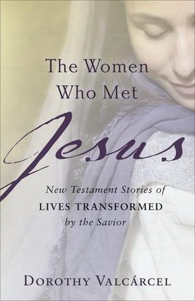 The Women Who Met Jesus (Paperback)