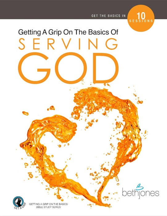 Getting A Grip On the Basics of Serving God (Paperback)