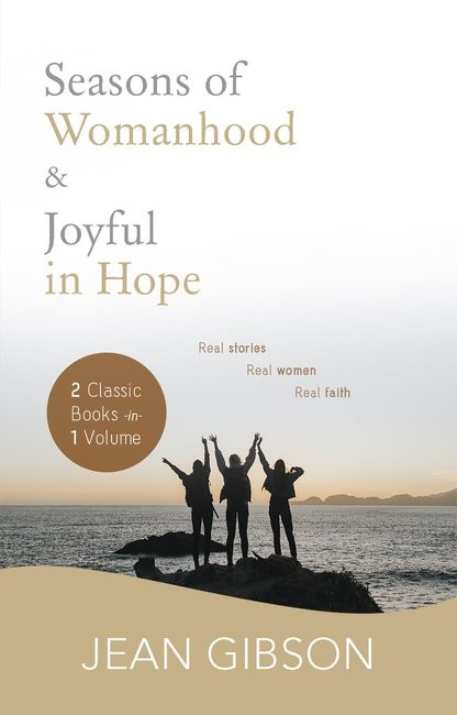 Seasons of Womanhood and Joyful in Hope (two books in one) (Paperback)