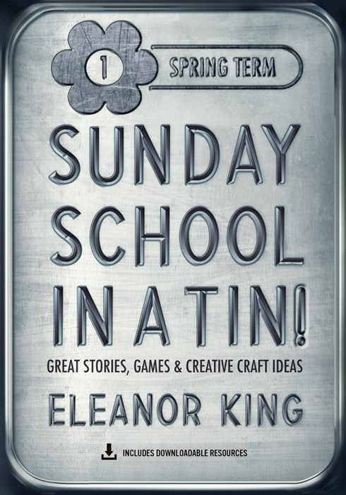 Sunday School in a Tin! Spring Term (Paperback)