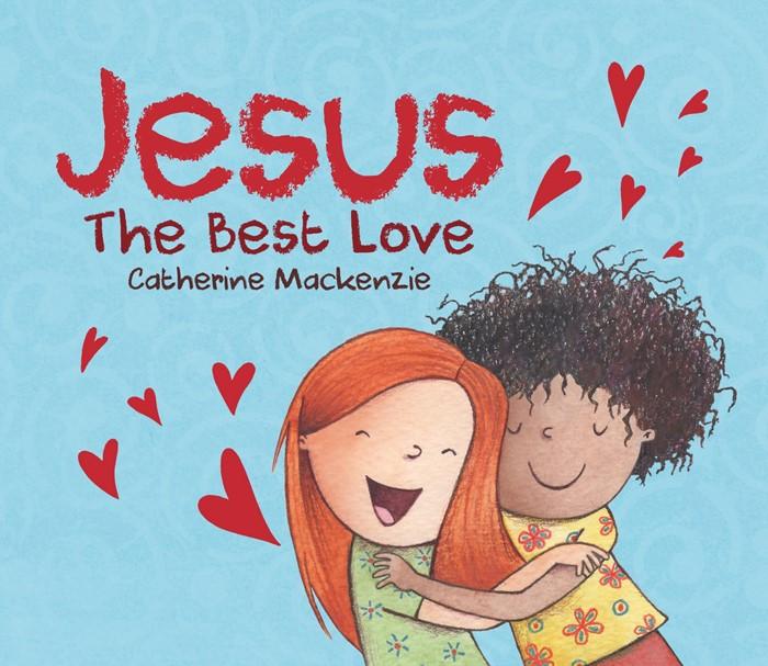 Jesus – the Best Love (Board Book)