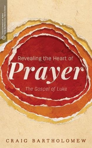 Revealing the Heart of Prayer (Paperback)