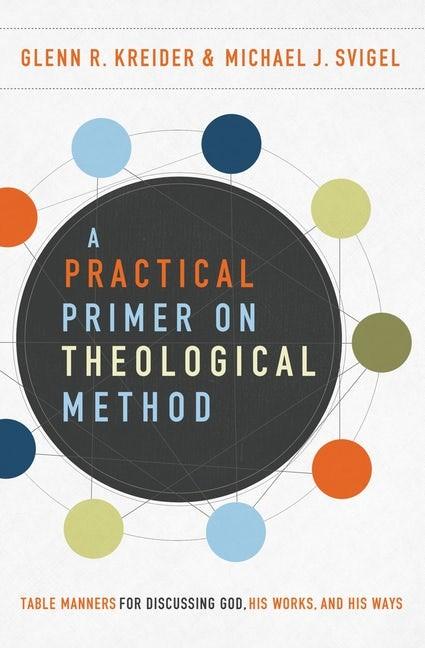 Practical Primer on Theological Method, A (Paperback)