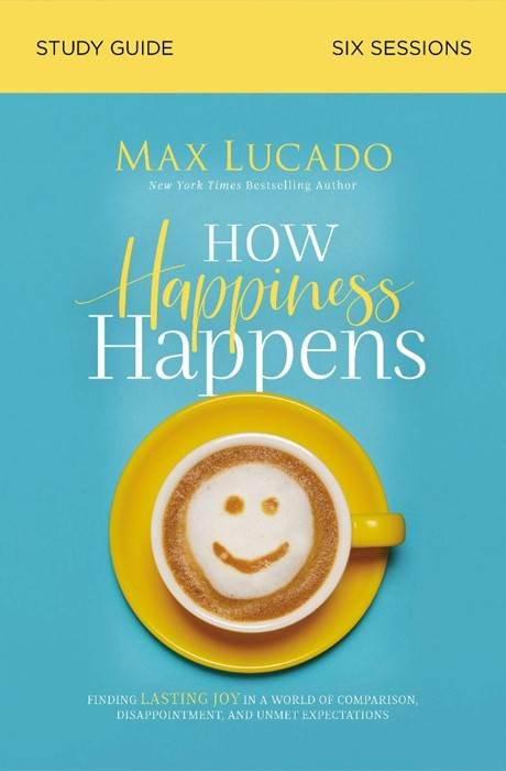 How Happiness Happens Study Guide (Paperback)